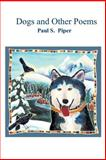 Dogs and Other Poems, Paul Piper, 1933964456