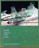 Once, Still and Forever, Jean-Christophe Ammann, Elisabeth Biondi, 3868284451