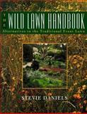 The Wild Lawn Handbook, Steve Daniels, 0025294458