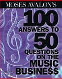 Moses Avalon's 100 Answers to 50 Questions on the Music Business, Moses Avalon, 1423484452