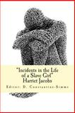 Incidents in the Life of a Slave Girl, Harriet Jacobs, 1497434459