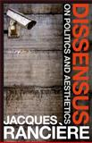 Dissensus : On Politics and Aesthetics, Corcoran, Steven and Rancière, Jacques, 1847064450