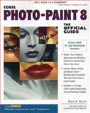 Corel Photo-Paint 8 : The Official Guide, Huss, David, 0078824451