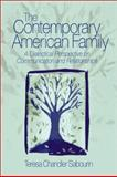 The Contemporary American Family : A Dialectical Perspective on Communication and Relationships, Sabourin, Teresa Chandler, 0761924450