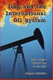 Iraq and the International Oil System : Why America Went to War in the Gulf, Pelletiere, Stephen C., 0944624456