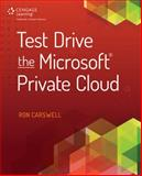 Test Drive the Microsoft Private Cloud, Carswell, Ron, 1285874455