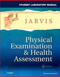 Student Laboratory Manual for Physical Examination and Health Assessment, Jarvis, Carolyn, 1437714455
