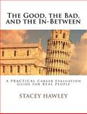The Good, the Bad, and the In-Between, Stacey Hawley, 1466424451