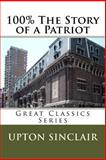 100% the Story of a Patriot, Upton Sinclair, 1490944451