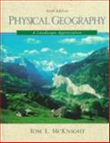 Physical Geography : A Landscape Appreciation, McKnight, Tom L., 0139504451