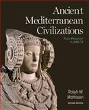 Ancient Mediterranean Civilizations : From Prehistory to 640 CE, Mathisen, Ralph W., 0199384452