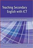 Teaching Secondary English with ICT, Adams, Anthony and Brindley, Sue, 0335214452