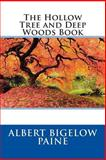 The Hollow Tree and Deep Woods Book, Albert Bigelow Albert Bigelow Paine, 1495984451