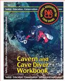 Cavern and Cave Diver Workbook, Rob Neto and Larry Green, 149918445X