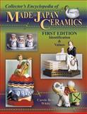 Collector's Encyclopedia of Made in Japan Ceramics, Carole Bess White, 1574324454