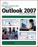 Managing Contacts with Microsoft Outlook 2007 : Business Contact Manager, Kachinske, Edward and Roach, Stacy, 1598634453