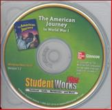 The American Journey to World War 1, StudentWorks Plus!, McGraw-Hill Staff, 0078734452