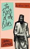 The Roots of the Blues, Samuel B. Charters, 030680445X