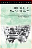 The Rise of Mass Literacy : Reading and Writing in Modern Europe, Vincent, David, 0745614450