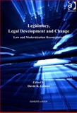 Legitimacy Legal Development and Change : Law and Modernization Reconsidered, Linnan, David K., 0754694453