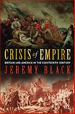 Crisis of Empire : Britain and America in the Eighteenth Century, Black, Jeremy, 1441104453