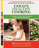 Coco's Healthy Cooking, Melinda Coker, 1478214457