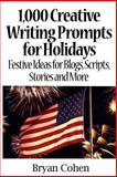 1,000 Creative Writing Prompts for Holidays, Bryan Cohen, 1479134457