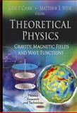 Theoretical Physics : Gravity, Magnetic Fields and Wave Functions, Chan, Julie P. and Weir, Matthew E., 1612094457
