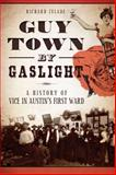 Guy Town by Gaslight, Richard Zelade, 1626194459