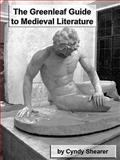 The Greenleaf Guide to Medieval Literature, Cyndy Shearer, 1882514459