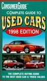 Complete Guide to Used Cars 1998, Consumer Guide Editors, 0451194454
