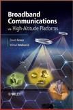 Broadband Communications Via High-Altitude Platforms, Grace, David and Mohorcic, Mihael, 0470694459