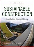 Sustainable Construction : Green Building Design and Delivery, Kibert, Charles J., 0470904453