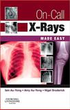 On-Call X-Rays Made Easy, Au-Yong, Iain and Au-Yong, Amy, 0702034452