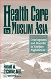 Health Care in Muslim Asia, Ronald W. O'Connor, 081919445X