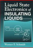Electronic Conduction Phenomena in Dielectric Liquids, Schmidt, Werner, 084934445X