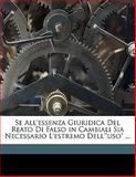 Se All'essenza Giuridica Del Reato Di Falso in Cambiali Sia Necessario L'Estremo Dell' Uso, Antonio Fiocca, 1149694459