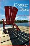 Cottage Daze, James Ross, 1459704452