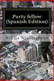 Party Fellow (Spanish Edition), Nikita Nikolayenko, 1500664456