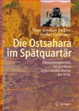 Die Ostsahara im Spätquartär : Ökosystemwandel im größten hyperariden Raum der Erde, Pachur, Hans-Joachim and Altmann, Norbert, 3540204458