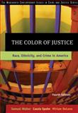 The Color of Justice : Race, Ethnicity, and Crime in America, Walker, Samuel and Spohn, Cassia, 0534624464