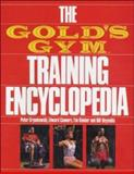 The Gold's Gym Training Encyclopedia 9780809254460