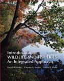 Introduction to Wildlife and Fisheries : An Integrated Approach, Flake, Lester D. and Willis, David W., 142920446X