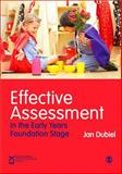 Effective Assessment in the Early Years Foundation Stage, Dubiel, Jan, 1446274462