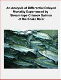 An Analysis of Differential Delayed Mortality Experienced by Stream-Type Chinook Salmon of the Snake River, Nick Bouwes, 1479184462