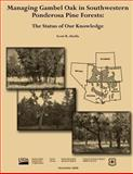 Managing Gambel Oak in Southwestern Ponderosa Pine Forests: the Status of Our Knowledge, Scott Abella, 1480144460