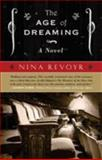 The Age of Dreaming, Nina Revoyr, 1933354461