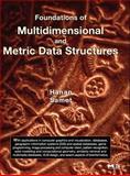 Foundations of Multidimensional and Metric Data Structures, Samet, Hanan, 0123694469