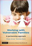 Working with Vulnerable Families : A Partnership Approach, , 0521744466