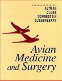 Avian Medicine and Surgery, Altman, Robert B. and Clubb, Susan, 0721654460